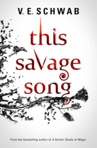 This Savage Song V. E. Schwab Cover