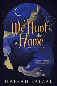 We Hunt the Flame Hafsah Faizal cover